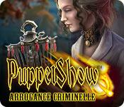PuppetShow: Arrogance Criminelle