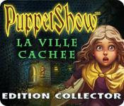 PuppetShow: La Ville Cachée Edition Collector