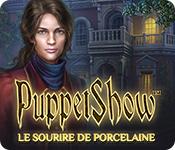 PuppetShow: Le Sourire de Porcelaine