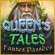 Queen's Tales: Fautes Passées