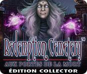 Redemption Cemetery: Aux Portes de la Mort Édition Collector