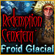 Redemption Cemetery: Froid Glacial