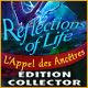 Reflections of Life: L'Appel des Ancêtres Édition Collector