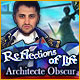 Reflections of Life: Architecte Obscur