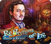 Reflections of Life: Boîte à Rêves