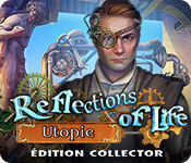Reflections of Life: Utopie Édition Collector