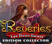 Reveries: Les Deux Sœurs Edition Collector
