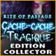 Rite of Passage: Cache-cache Tragique Edition Collector