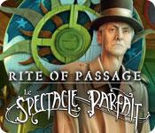 Rite of Passage: Le Spectacle Parfait