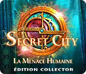 Secret City: La Menace Humaine Édition Collector