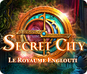 Secret City: Le Royaume Englouti