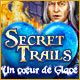 Secret Trails: Un Cœur de Glace