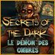 Secrets of the Dark: Le Démon des Ombres