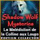Shadow Wolf Mysteries: La Malédiction de la Colline aux Loups Édition Collector