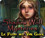 Shadow Wolf Mysteries: Le Fléau des Van Glock