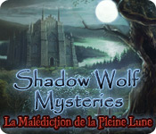 Shadow Wolf Mysteries: La Malédiction de la Pleine Lune
