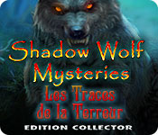 Shadow Wolf Mysteries: Les Traces de la Terreur Edition Collector