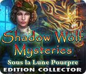Shadow Wolf Mysteries: Sous la Lune Pourpre Edition Collector