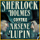 Sherlock Holmes contre Arsène Lupin