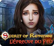 Spirit of Revenge: L'Épreuve du Feu