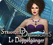 Stranded Dreamscapes: Le Doppelgänger – Solution