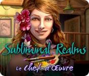 Subliminal Realms: Le Chef d'Œuvre