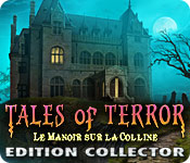 Tales of Terror: Le Manoir sur la Colline Edition Collector