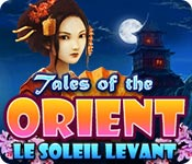 Tales of the Orient: Le Soleil Levant