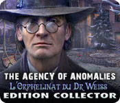 The Agency of Anomalies: L'Orphelinat du Dr Weiss Edition Collector