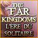 The Far Kingdoms: L'Ère du Solitaire