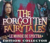 The Forgotten Fairy Tales: Le Monde de Spectra Édition Collector