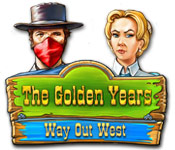 The Golden Years: Way Out West