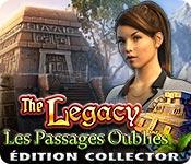 The Legacy: Les Passages Oubliés Édition Collector