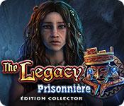 The Legacy: Prisonnière Édition Collector