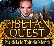 Tibetan Quest Par-delà le Toit du Monde – Solution