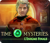 Time Mysteries: L'Enigme Finale