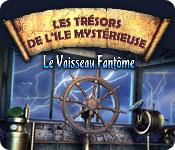 Les Trésors de l'île Mystérieuse: Le Vaisseau Fantôme