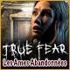 True Fear: Les Ames Abandonnées