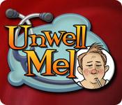 Unwell Mel ™