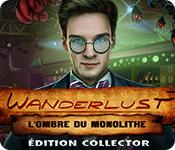 Wanderlust: L'Ombre du Monolithe Édition Collector