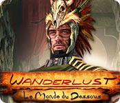 Wanderlust: Le Monde du Dessous