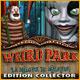 Weird Park: La Mélodie du Malheur Edition Collector