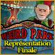 Weird Park: Représentation Finale