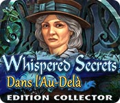 Whispered Secrets: Dans l'Au-Delà Edition Collector