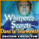 Whispered Secrets: Dans la Tourmente Edition Collector