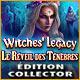 Witches' Legacy: Le Réveil des Ténèbres Édition Collector
