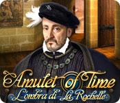 Amulet of Time: L'ombra di La Rochelle