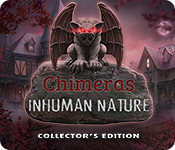 Chimeras: Inhuman Nature Collector's Edition