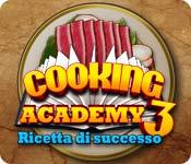 Cooking Academy 3: Ricetta di successo