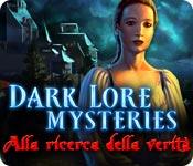 Dark Lore Mysteries: Alla ricerca della verità